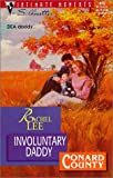 Rachel Lee: Involuntary Daddy (Conard County) (Silhouette Intimate Moments)