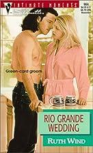 Rio Grande Wedding by Ruth Wind