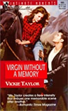 Virgin Without a Memory by Vickie Taylor