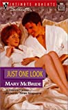 Mary McBride: Just One Look (Silhouette Intimate Moments)