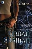 MURPHY, C.E.: URBAN SHAMAN