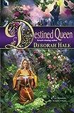 HALE, DEBORAH: THE DESTINED QUEEN