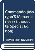 Lindsay Mckenna: Commando (Morgan's Mercenaries I) (Silhouette Special Edition, No 830)