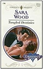 Tangled Destinies by Sara Wood