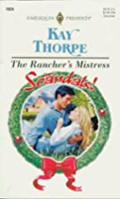 The Rancher's Mistress by Kay Thorpe