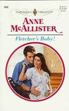 Fletcher's Baby! by Anne McAllister