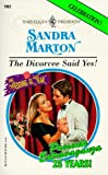 Marton, Sandra: The Divorcee Said Yes!