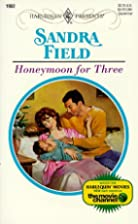 Honeymoon for Three by Sandra Field