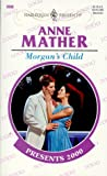 Mather, Anne: Morgan&#39;s Child