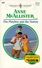 The Playboy and the Nanny by Anne McAllister