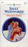 Wentworth, Sally: Mission to Seduce