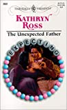 Ross, Kathryn: The Unexpected Father