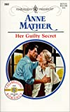 Mather, Anne: Her Guilty Secret