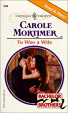 To Woo a Wife by Carole Mortimer