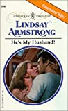 Armstrong, Lindsay: He&#39;s My Husband