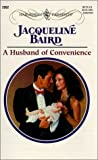 Baird, Jacqueline: A Husband of Convenience