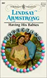 Armstrong, Lindsey: Having His Babies
