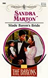 Marton, Sandra: Slade Baron&#39;s Bride