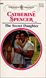 Spencer, Catherine: The Secret Daughter