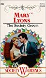 Lyons, Mary: The Society Groom