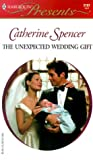 Spencer, Catherine: The Unexpected Wedding Gift