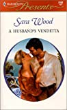 Wood, Sara: A Husband's Vendetta