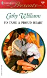 Williams, Cathy: To Tame a Proud Heart