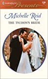 Reid, Michelle: The Tycoon&#39;s Bride