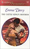 Darcy, Emma: The Cattle Kings Mistress