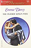 Darcy, Emma: The Playboy King's Wife
