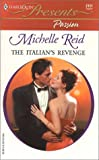 Reid, Michelle: The Italian&#39;s Revenge