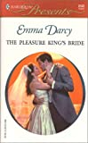 Darcy, Emma: The Pleasure Kings Bride