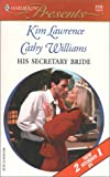 Williams, Cathy: His Secretary Bride