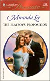 Lee, Miranda: The Playboy's Proposition