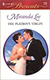Lee, Miranda: The Playboy's Virgin