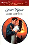 Napier, Susan: Secret Seduction