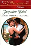 Baird: Most Passionate Revenge (Presents Passion) (Presents, 2137)