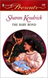 Kendrick, Sharon: The Baby Bond