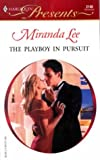 Lee, Miranda: The Playboy in Pursuit