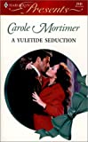 Mortimer, Carole: A Yuletide Seduction