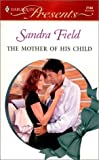 Field, Sandra: The Mother of His Child
