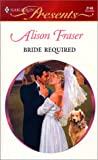 Fraser, Alison: Bride Required