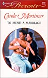 Mortimer, Carole: To Mend a Marriage