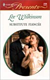 Wilkinson, Lee: Substitute Fiancee