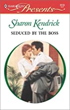 Seduced by the Boss by Sharon Kendrick