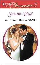 Contract Bridegroom by Sandra Field