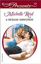 A Sicilian Seduction by Michelle Reid