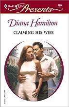 Claiming His Wife by Diana Hamilton