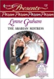 Graham, Lynne: The Arabian Mistress