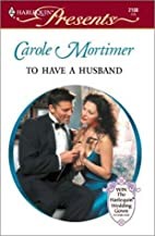To Have a Husband by Carole Mortimer